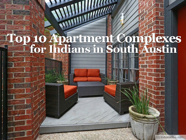 Top 10 Apartment Complexes for Indians in South Austin
